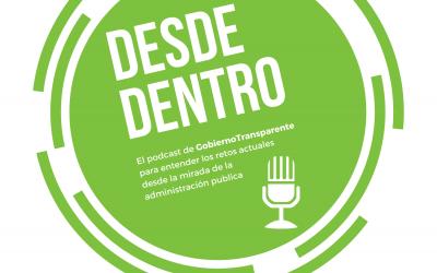 Desde Dentro el podcast de GobiernoTransparente