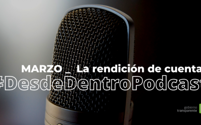 La rendición de cuentas en #DesdeDentroPodcast